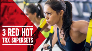 3-red-hot-trx-supersets-538